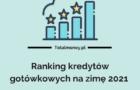 Ranking kredytów gotówkowych na zimę 2021
